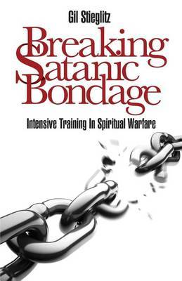 Breaking Satanic Bondage: Intensive Training in Spiritual Warfare