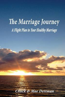The Marriage Journey: A Flight Plan to Your Healthy Marriage