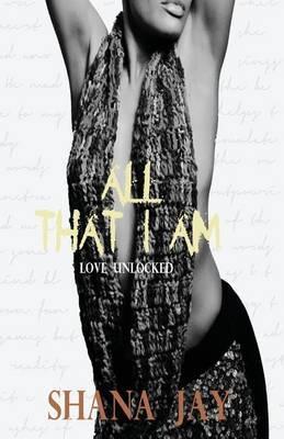 All That I Am: Love Unlocked
