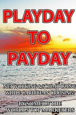Playday to Payday: Networking and Schmoozing While Caribbean Cruising!