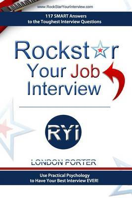 Rockstar Your Job Interview: Answers to the Toughest Interview Questions Ever