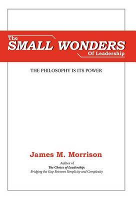 The Small Wonders of Leadership