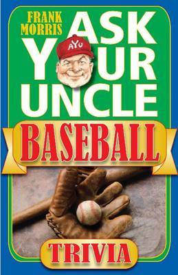 Ask Your Uncle Baseball Trivia