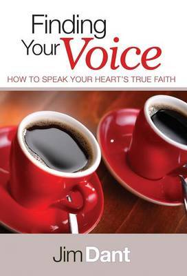 Finding Your Voice: How to Speak Your Heart's True Faith