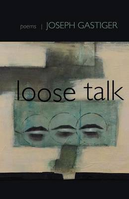Loose Talk: Poems