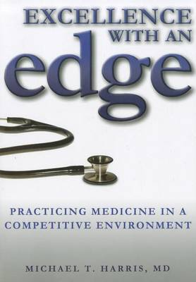Excellence with an Edge: Practicing Medicine in a Competitive Environment