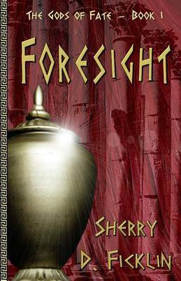 Foresight: The Gods of Fate - Book I