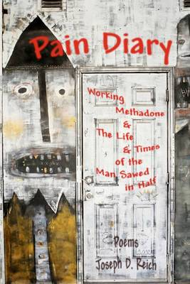 Pain Diary: Working Methadone & the Life & Times of the Man Sawed in Half