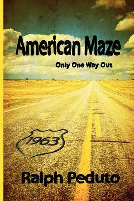 American Maze: Only One Way Out