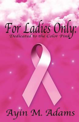 For Ladies Only: Dedicated to the Color Pink