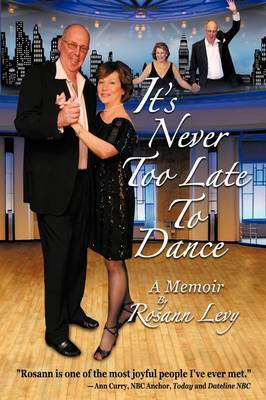It's Never Too Late to Dance: A Memoir