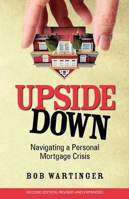 Upside Down: Navigating a Personal Mortgage Crisis