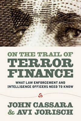 On the Trail of Terror Finance: What Law Enforcement and Intelligence Officials Need to Know
