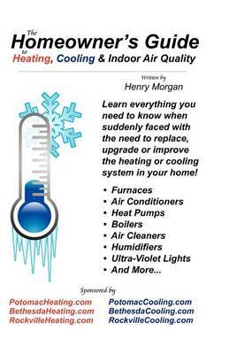 The Homeowner's Guide to Heating, Cooling & Indoor Air Quality