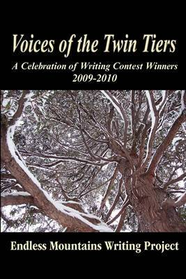 Voices of the Twin Tiers: A Collection of Writing Contest Winners 2009-2010