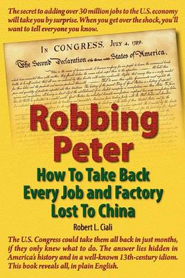 Robbing Peter: How to Take Back Every Job and Factory Lost to China