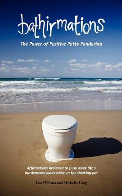 Bathirmations: The Power of Positive Potty Pondering