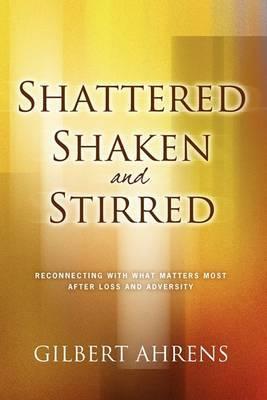 Shattered, Shaken and Stirred