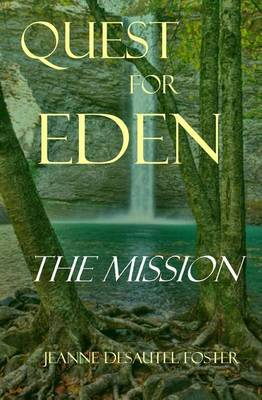 Quest for Eden: Book One: The Mission