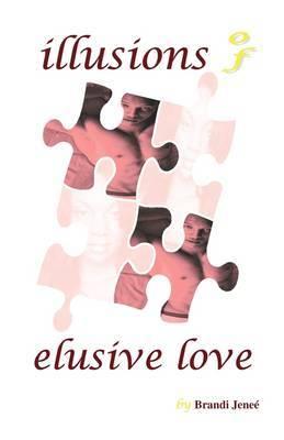 Illusions of Elusive Love