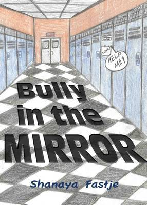 Bully in the Mirror: Making Hate Stope When You Don't Think You Can