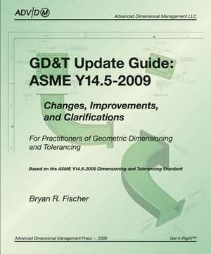 Magrudy com - GD&T Update Guide: ASME Y14 5-2009: Changes