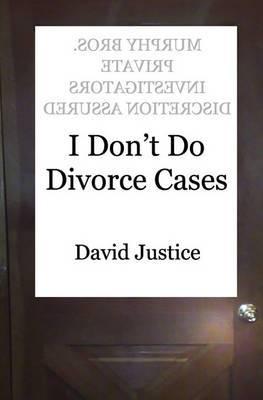 I Don't Do Divorce Cases