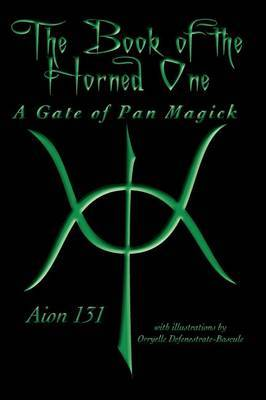 The Book of The Horned One: A Gate of Pan Magick
