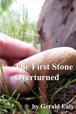 The First Stone Overturned