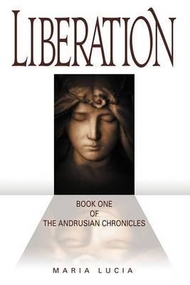 Liberation, Book One of the Andrusian Chronicles