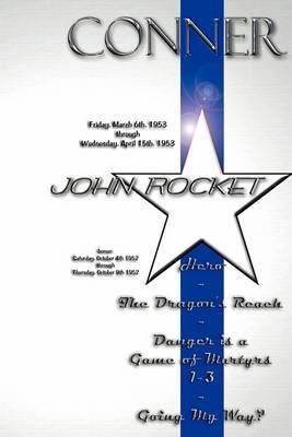 John Rocket - Friday, March 6th 1953 Through Wednesday, April 15th 1953 Bonus: Saturday, October 4th 1952 Through Thursday, October 9th 1952