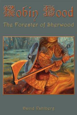 Robin Hood: The Forester of Sherwood