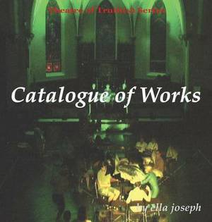 Catalogue of Works, Theatre of Truth(s) Series