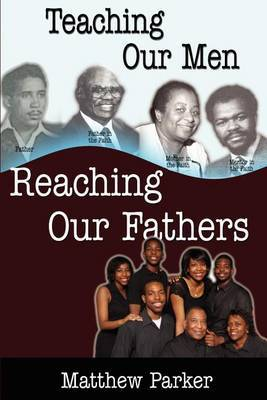 Teaching Our Men, Reaching Our Fathers
