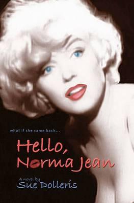 Hello, Norma Jean: A Flight of Fantasy with Marilyn Monroe
