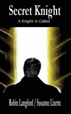 Secret Knight: A Knight Is Called