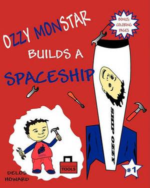 Ozzy Monstar Builds a Spaceship