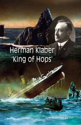 Herman Klaber 'King of Hops'