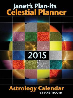Janet's Plan-Its Celestial Planner 2015 Astrology Calendar