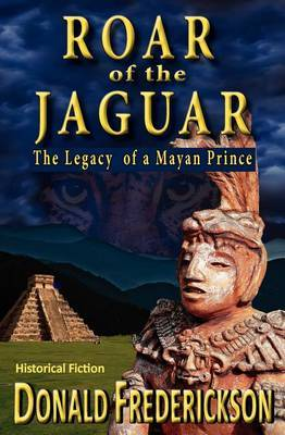 Roar of the Jaguar--The Legacy of a Mayan Prince
