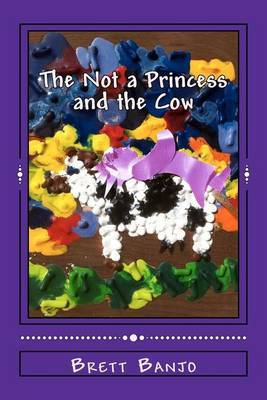The Not a Princess and the Cow