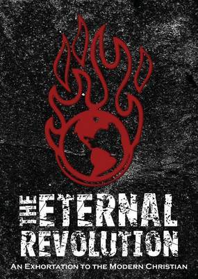 The Eternal Revolution: An Exhortation to the Modern Christian