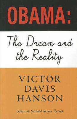 Obama: The Dream and the Reality: Selected National Review Essays, 2008-2010
