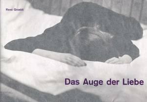 Rene Groebli - Das Auge Der Liebe
