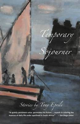 Temporary Sojourner: South African Stories