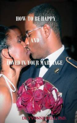How to Be Happy and Loved in Your Marriage