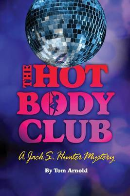 The Hot Body Club: A Jack S. Hunter Mystery