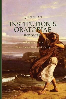Institutionis Oratoriae.: Liber Decimus.