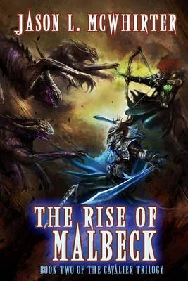 The Rise of Malbeck: Book Two of the Cavalier Trilogy
