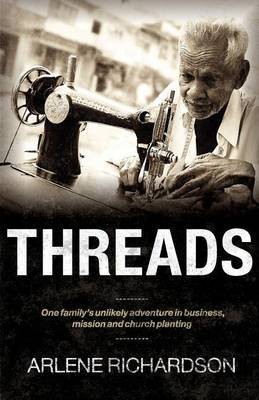 Threads: One Family's Unlikely Adventure in Business, Mission and Church Planting